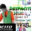 Despacito_Hindi_Cover_by_Zazeller_Sameer.wav