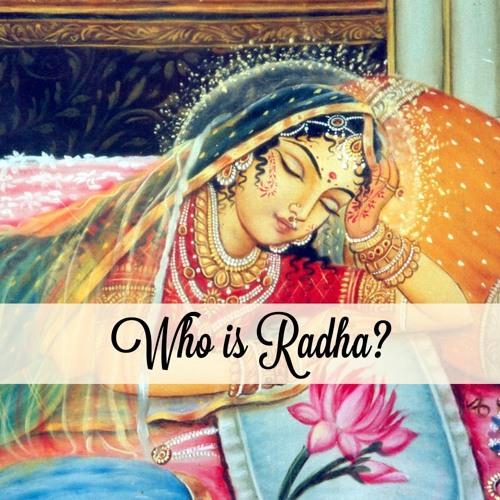 Who Is Radha? - Garuda Das
