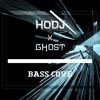 HODJ x GHOST - Bass Cove