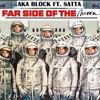 AKA Block Ft. Satta - Far Side Of The Moon