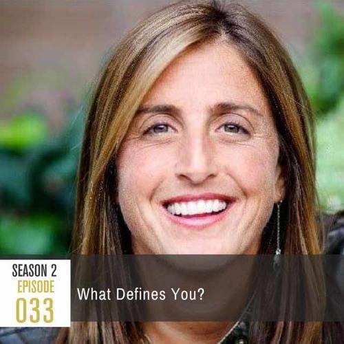 Season 2, Episode 33: What defines you?