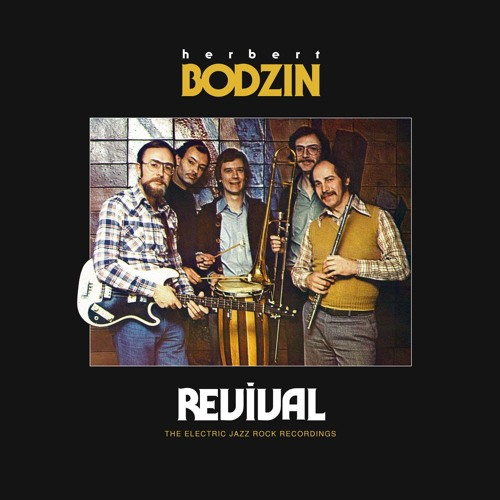 TAC-003 Herbert Bodzin - Revival (The Electric Jazz Rock Recordings)