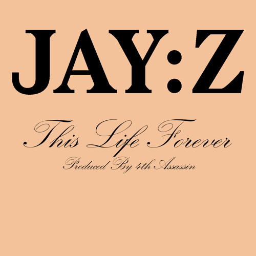 Jay-Z - This Life Forever (Prod. By 4th Assassin)