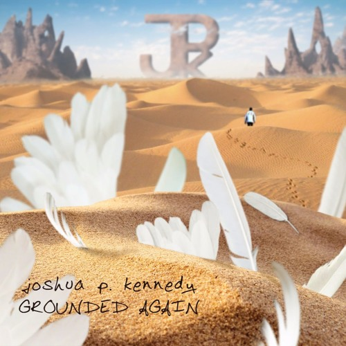 """Indie Singer/Songwriter Joshua P. Kennedy on His latest Album """"Grounded Again."""""""