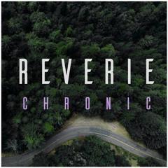 Chronic - Reverie