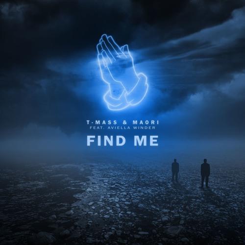 T-Mass & Maori - Find Me (feat. Aviella Winder)