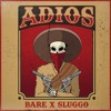 BARE x SLUGGO - ADIOS [BASSRUSH Premiere]