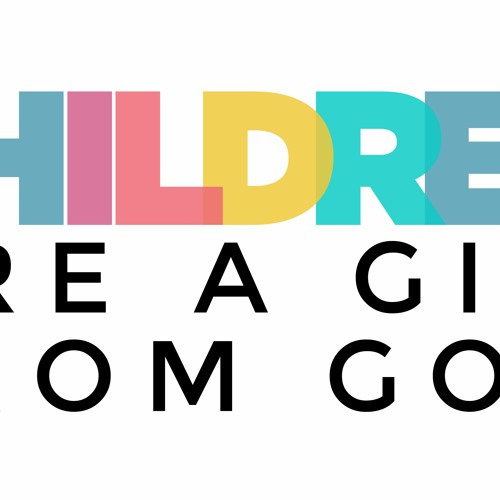 Children are a Gift from God  ||  August 27th, 2017