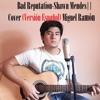 Bad Reputation- Shawn Mendes || Cover (VERSIÓN ESPAÑOL) Miguel Ramón