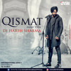 Qismat (Ammy Virk) Remix - DJ HARSH SHARMA (Download link in description)