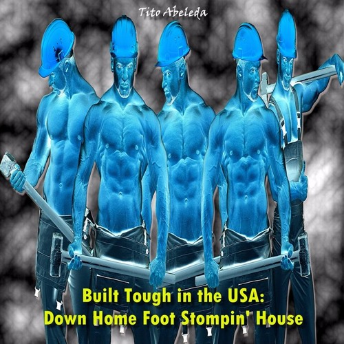 Built Tough in the USA: Down Home Foot Stompin' House