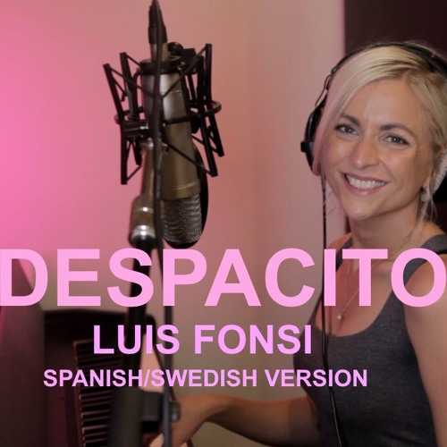 Despacito - Luis Fonsi ft. Daddy Yankee (Spanish / Swedish cover)