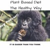 Episode 16; What is a Plant Based Lifestyle and What are the Benefits?