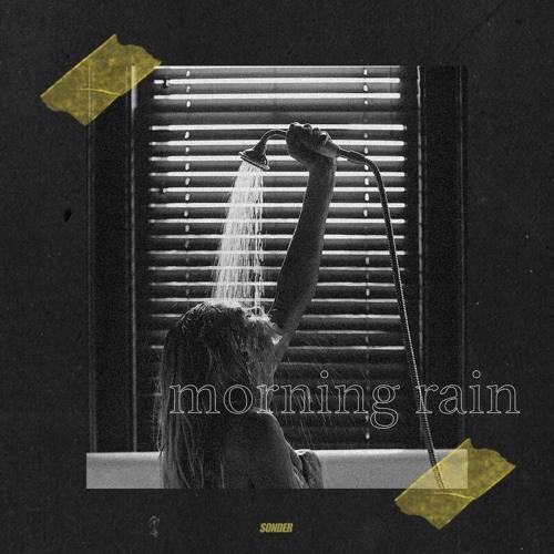Sonder - Morning Rain (Demo)