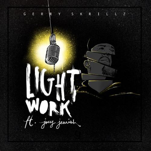 """Light Work (feat. Joey Jewish)"""