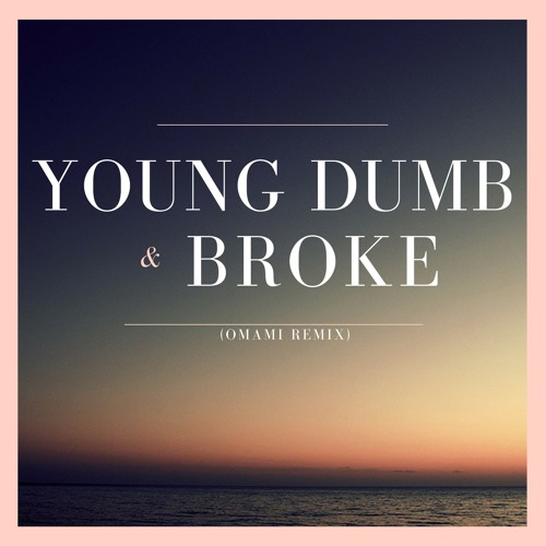 Khalid - Young Dumb & Broke(Omami Remix)