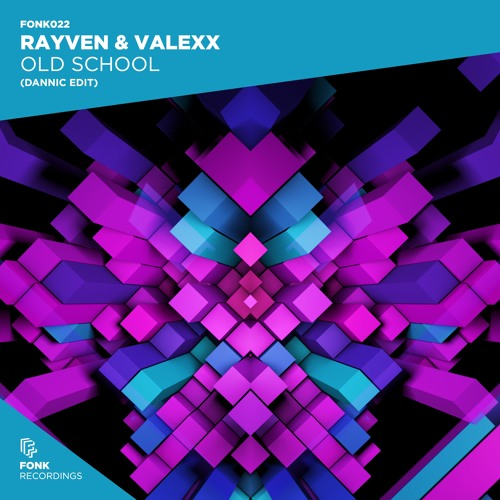 Rayven & Valexx - Old School (Dannic Edit)