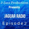 Download Jaguar Radio Episode 2 (Season 1) [J - Jaxx Productions] Mp3
