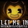 Let Me In - NateWantsToBattle