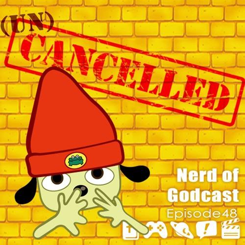 Episode 48 // (Un)Cancelled