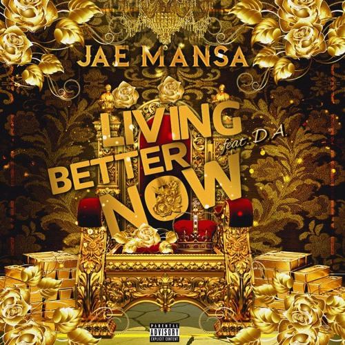 Jae Mansa (feat D.A.) - Living Better Now