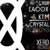 Download Lacox & KTM - Crystal Morning [OUT NOW] Mp3