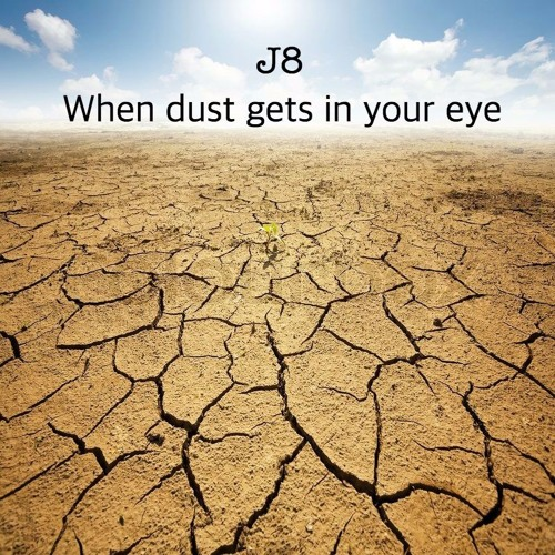 When Dust Gets In Your Eye