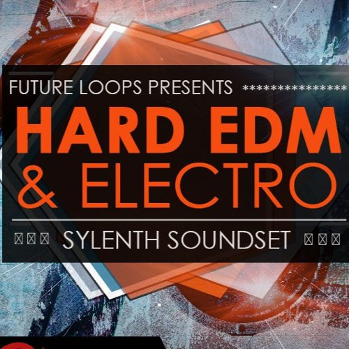 Hard EDM & Electro - Sylenth Soundset