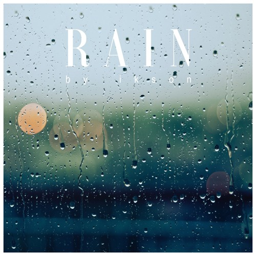 Rain (Free Download) by Ikson on SoundCloud - Hear the world's sounds