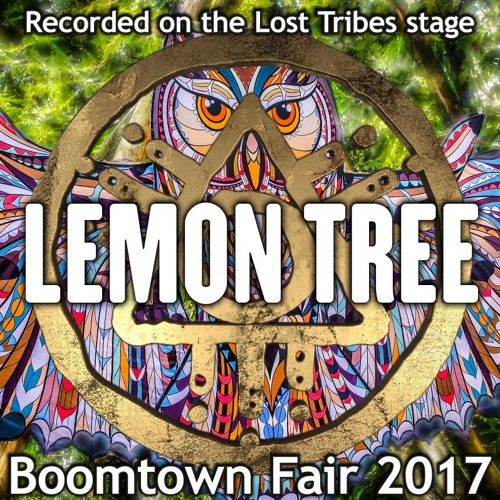 Lemon Tree - Recorded on the Lost Tribes stage at Boomtown 2017