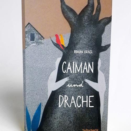 Caiman und Drache - Roman