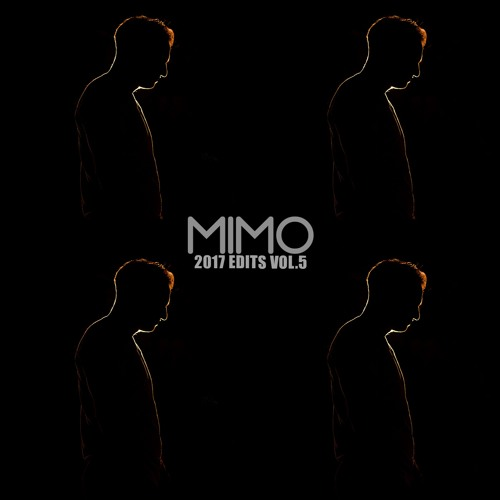 MIMO's 2017 EDITS Vol.5 (15 FREE DOWNLOADS)