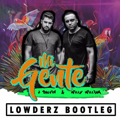 Mi Gente Lowderz Bootleg Free Download By Lowderz Gift S Free