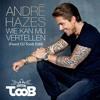 Andre Hazes - Wie Kan Mij Vertellen (Feest Dj Toob Edit) (Gratis Download!)