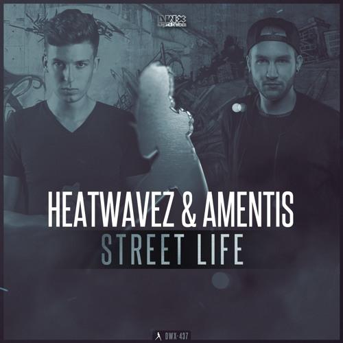 Heatwavez & Amentis - Street Life [DWX-437]