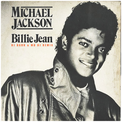 Michael Jackson - Billie Jean (Dj Dark & MD Dj Remix)