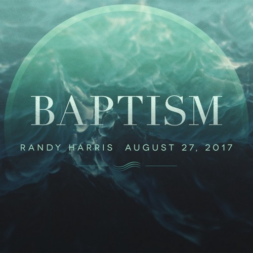 20170827- Baptism_ Randy Harris