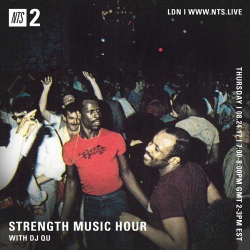 DJ QU -NTS Strength Music Hour ep.20 August 24,2017