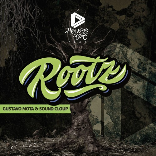 Gustavo Mota, Sound Cloup - Rootz (Original Mix) [FREE DOWNLOAD]