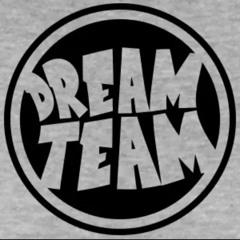 Dream Team    (Prod. By Ty Rose)