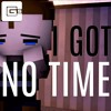 I Got No Time - The Living Tombstone (Remix)