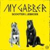 Scooter & Jebroer - My Gabber