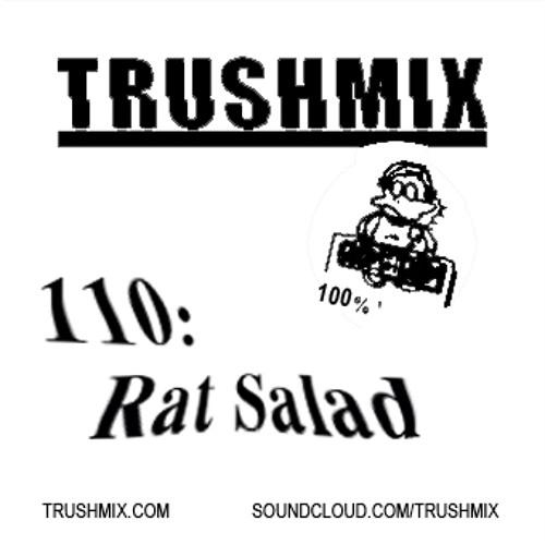 Trushmix 110- Rat Salad