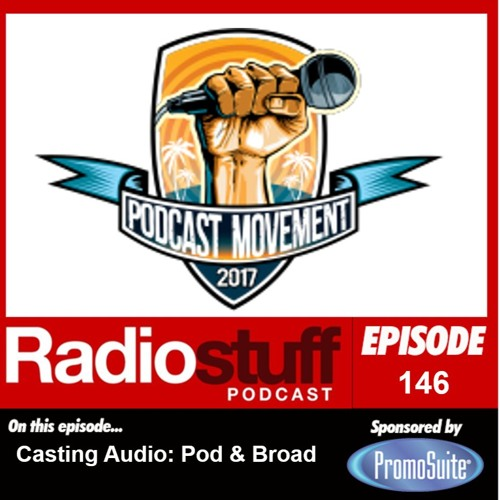 Episode 146 - Casting Audio; Pod & Broad