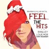 R!hanna & Allan Natal - Feel The Hits(Ranlusy Louis Mor Komodo MegaMashup!)