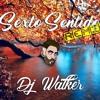 Sexto Sentido REMIX - DJ WALKER
