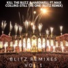 Kill The Buzz & Hardwell ft.Max Collins - Still The One (BlItz Remix)