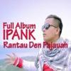 Ipank Rantau Den pajauh Breakbeat 2017