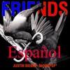 Justin Bieber - Friends Español