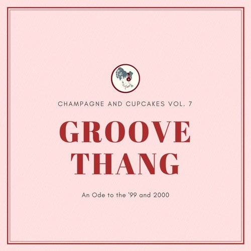 CHAMPAGNE AND CUPCAKES Vol. 7: Groove Thang